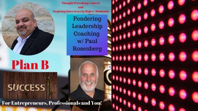 Pondering Leadership Coaching w/ Paul Rosenberg